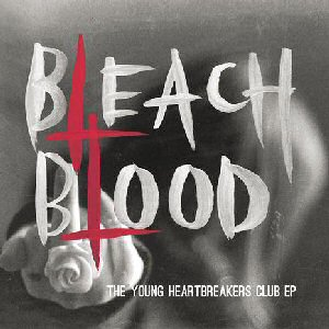 Bleach Blood - The Young Heartbreakers Club (signed)