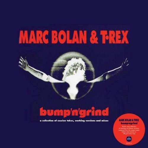 T Rex / Marc Bolan - Bump N Grind [RSD19]