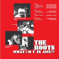 The Roots What R U In Awe Banquet Records