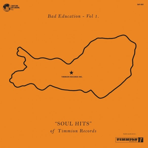 71e9501dd33af5 'Bad Education - Vol. 1 SOUL HITS Of Timmion Records Various Artists For  the better part of 15 years, Helsinki's own Timmion Records has released  some of ...